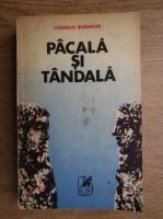 Corneliu Buzinschi - Pacala si Tandala