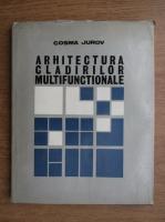 Cosma Jurov - Arhitectura cladirilor multifunctionale