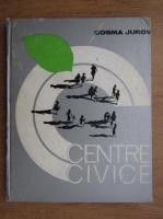 Cosma Jurov - Centre civice