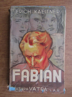 Anticariat: Erich Kastner - Fabian, Romanul unui moralist (1944)