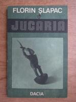 Anticariat: Florin Slapac - Jucaria