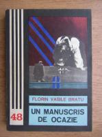 Anticariat: Florin Vasile Bratu - Un manuscris de ocazie