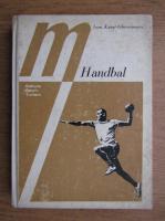 Ioan Kunst Ghermanescu - Handbal, tehnica si tactica jocului