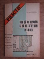 Anticariat: Ion V. Stratescu - Cum sa ne reparam si sa ne intretinem locuinta