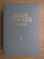 Anticariat: Karl Marx, Friedrich Engels - Opere (volumul 18)