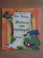 Lev Tolstoi - Broasca cea inteleapta