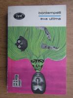 Massimo Bontempelli - Eva ultima (volumul 1)