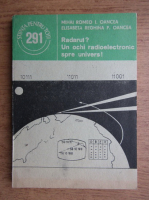 Anticariat: Mihai Romeo - Radarul? Un ochi radioelectronic spre univers!