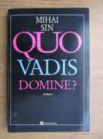 Anticariat: Mihai Sin - Quo vadis, domine?