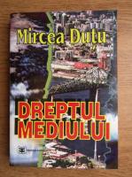 Mircea Dutu - Dreptul mediului