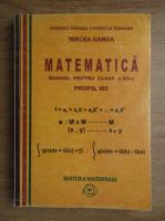 Anticariat: Mircea Ganga - Matematica, manual pentru clasa a XII-a, profil M2