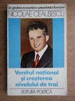 Nicolae Ceausescu - Venitul national si cresterea nivelului de trai