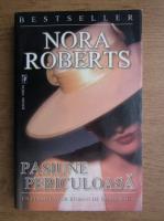 Anticariat: Nora Roberts - Pasiune periculoasa