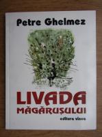 Petre Ghelmez - Livada magarusului