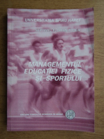 Anticariat: Septimiu Florian Todea - Managementul educatiei fizice si sportului