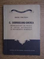 Anticariat: Sergiu Farcasan - C. Dobrogeanu-Gherea, reprezentat de frunte al criticii materialiste si progresiste romanesti