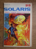 Anticariat: Stanislaw Lem - Solaris, nr. 313