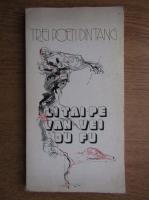 Anticariat: Trei poeti din Tang. Li Tai-Pe, Van Vei, Du Fu