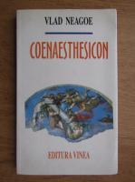 Vlad Neagoe - Coenaesthesicon