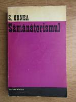 Anticariat: Zigu Ornea - Samanatorismul