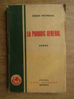 Anticariat: Cezar Petrescu - La paradis general (1930)