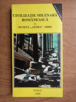 Anticariat: Civilizatie milenara romaneasca in muzeul Astra Sibiu