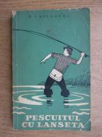 Anticariat: D. I. Kolganov - Pescuitul cu lanseta