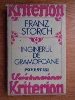 Anticariat: Franz Storch - Inginerul de gramofoane
