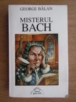 Anticariat: George Balan - Misterul Bach