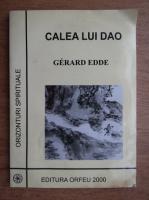 Gerard Edde - Calea lui Dao