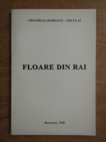 Grigoras Georgian Neculai - Floare din rai