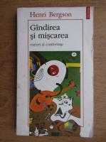 Anticariat: Henri Bergson - Gandirea si miscarea. Eseuri si conferinte