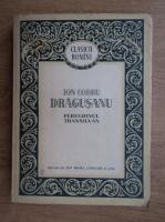 Anticariat: I. Codru Dragusanu - Peregrinul transilvan