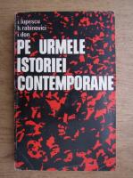 Anticariat: I. Lupescu - Pe urmele istoriei contemporane
