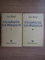 Anticariat: Ion Brad - Romanul de familie (2 volume)