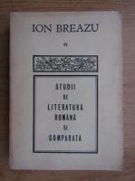 Anticariat: Ion Breazu - Studii de literatura romana si comparata (volumul 2)