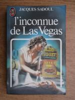 Anticariat: Jacques Sadoul - l'inconnue de Las Vegas
