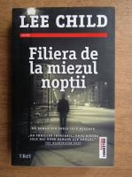 Anticariat: Lee Child - Filiera de la miezul noptii