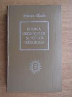 Anticariat: Mircea Eliade - Istoria credintelor si ideilor religioase (volumul 2)