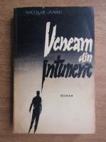 Anticariat: Nicolae Jianu - Veneam din intuneric