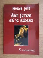 Nicolae Tone - Sunt fericit ca te iubesc
