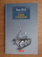 Nora Iuga - Lebada cu doua intrari