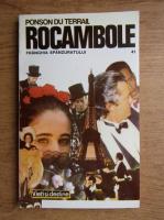 Anticariat: Ponson du Terrail - Rocambole 41. Franghia spanzuratului