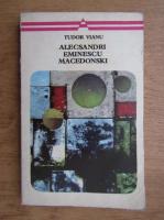 Anticariat: Tudor Vianu - Alecsandri, Eminescu, Macedonski