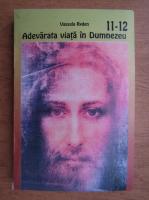 Anticariat: Vassula Ryden - Adevarata viata in Dumnezeu (volumul 11-12)
