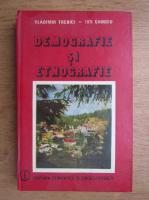 Anticariat: Vladimir Trebici, Ion Ghinoiu - Demografie si etnografie
