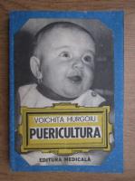 Anticariat: Voichita Hurgoiu - Puericultura
