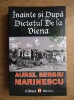 Aurel Sergiu Marinescu - Inainte si dupa dictatul de la Viena