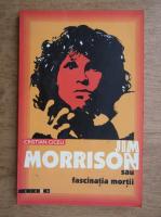 Cristian Ciceu - Jim Morrison sau fascinatia mortii