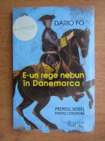Anticariat: Dario Fo - E-un rege nebun in Danemarca